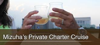 Mizuha's Private Charter Cruise